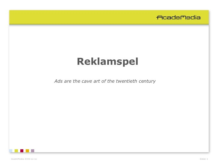 Reklamspel Ads are the cave art of the twentieth century