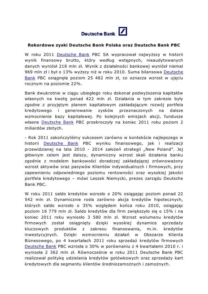 Rekordowe zyski Deutsche Bank Polska oraz Deutsche Bank PBCW roku 2011 Deutsche Bank PBC SA wypracował najwyższy w histori...