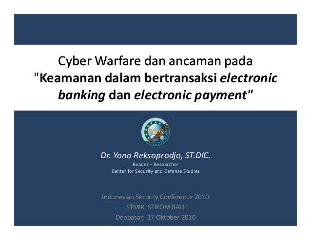 """Cyber WarfareCyber Warfare dandan ancamanancaman padapada """"Keamanan dalam bertransaksi electronic banking dan electronic p..."""