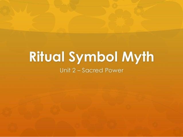 Ritual Symbol MythUnit 2 – Sacred Power