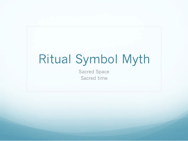 Ritual Symbol MythSacred SpaceSacred time
