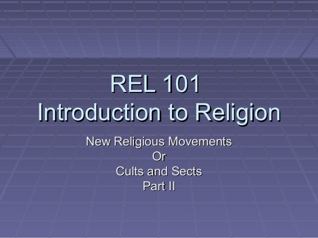 Rel 101   new religious movements part ii