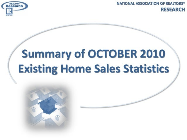 Summary of OCTOBER 2010 Existing Home Sales Statistics