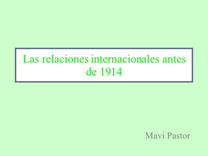 Las relaciones internacionales antes de 1914 Mavi Pastor