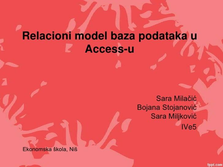 Relacioni model baza podataka u           Access-u                            Sara Milačić                       Bojana St...