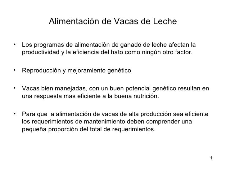 Alimentación de Vacas de Leche <ul><li>Los programas de alimentación de ganado de leche afectan la productividad y la efic...
