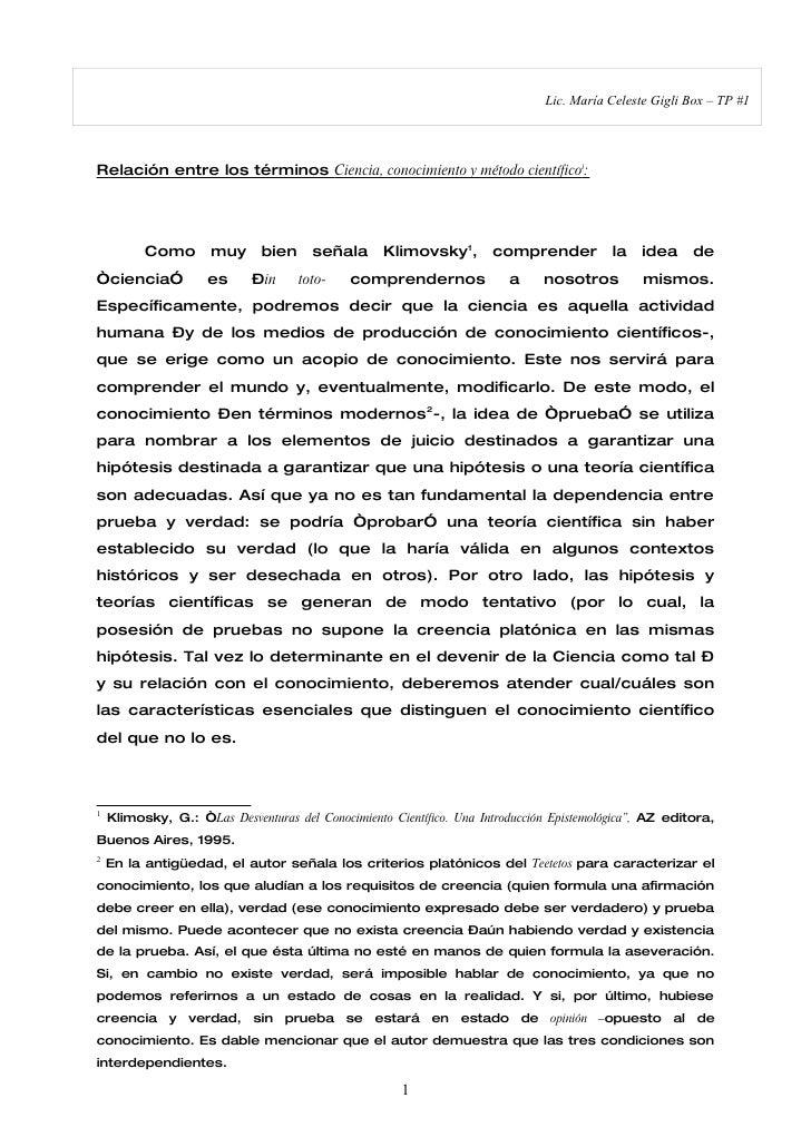 Lic. María Celeste Gigli Box – TP #1     Relación entre los términos Ciencia, conocimiento y método científicoi:          ...