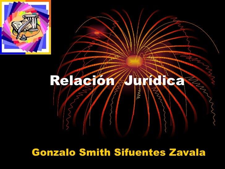 Relación  Jurídica  Gonzalo Smith Sifuentes Zavala