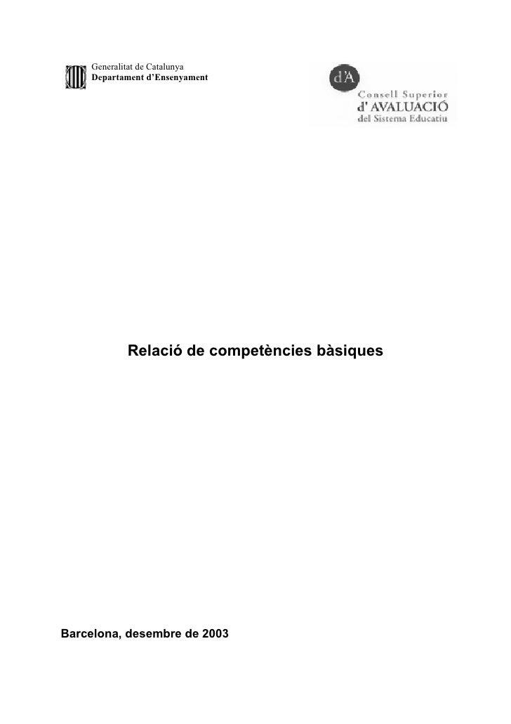 Generalitat de Catalunya     Departament d'Ensenyament                Relació de competències bàsiques     Barcelona, dese...