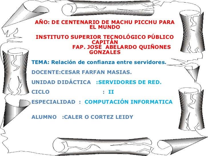AÑO: DE CENTENARIO DE MACHU PICCHU PARA                EL MUNDO INSTITUTO SUPERIOR TECNOLÓGICO PÚBLICO                  CA...
