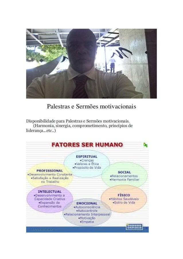 Palestras e Sermões motivacionais Disponibilidade para Palestras e Sermões motivacionais. (Harmonia, sinergia, comprometim...