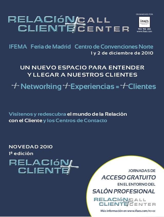 1 y 2 de diciembre de 2010 Visítenos y redescubra el mundo de la Relación con el Cliente y los Centros de Contacto Inscríb...