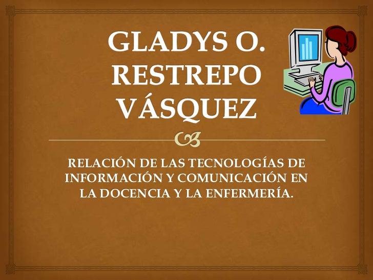 Relacion de las tecnologias de informacion y comunicacion en la docencia y la enfermeria