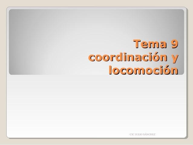 Tema 9 coordinación y locomoción  CIC JULIO SÁNCHEZ