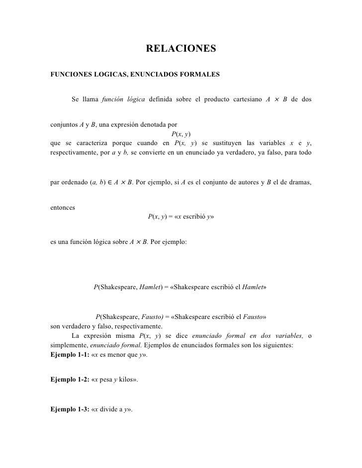RELACIONESFUNCIONES LOGICAS, ENUNCIADOS FORMALES       Se llama función lógica definida sobre el producto cartesiano A × B...