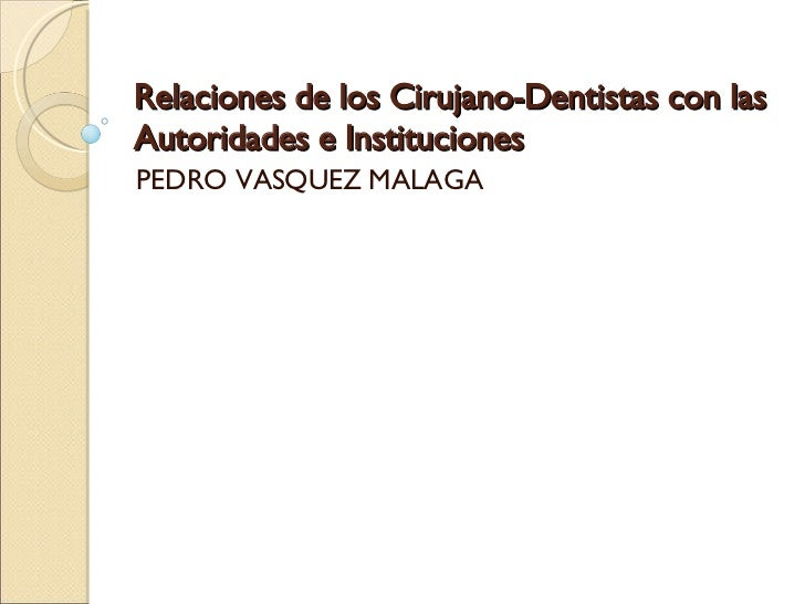 Relaciones De Los Cirujano Dentistas Con Las Autoridades E