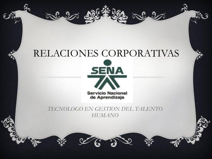RELACIONES CORPORATIVAS  TECNOLOGO EN GESTION DEL TALENTO  HUMANO