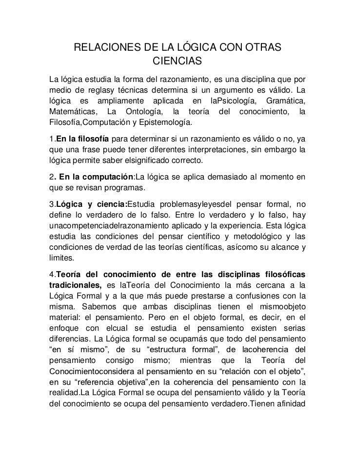 RELACIONES DE LA LÓGICA CON OTRAS                  CIENCIASLa lógica estudia la forma del razonamiento, es una disciplina ...