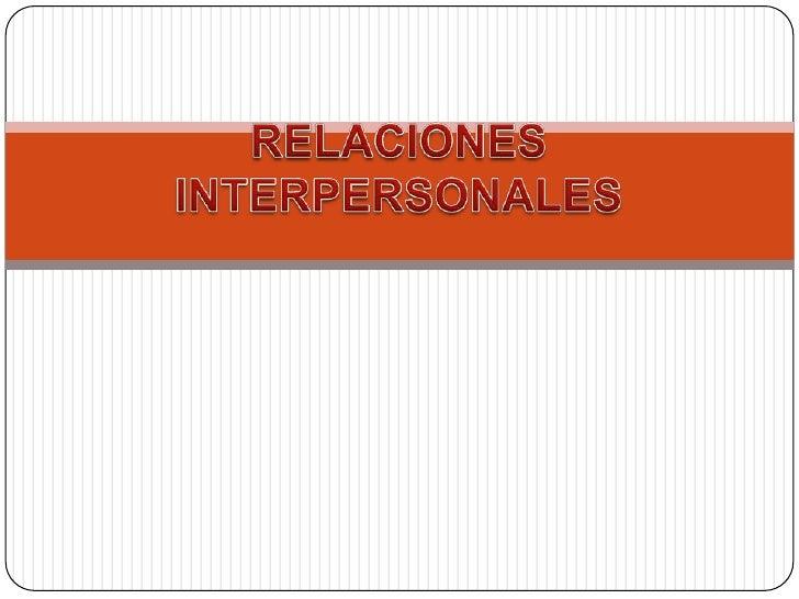 RELACIONES INTERPERSONALES<br />