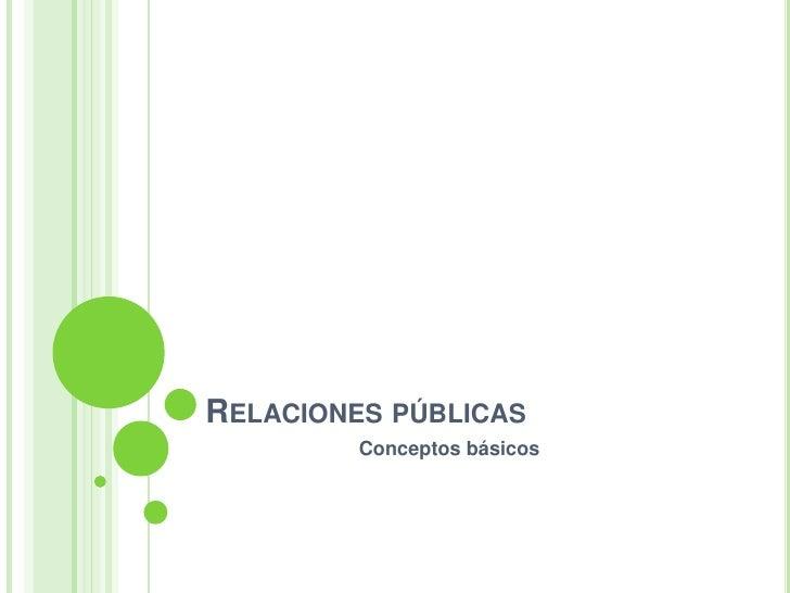 Relaciones públicas<br />                            Conceptos básicos<br />