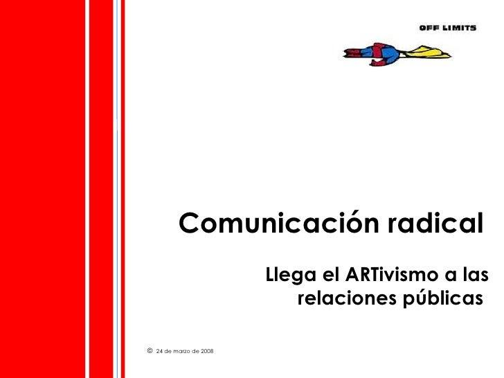 Comunicación radical   Llega el ARTivismo a las relaciones públicas  Ignasi Vendrell y Lurdes Fernández