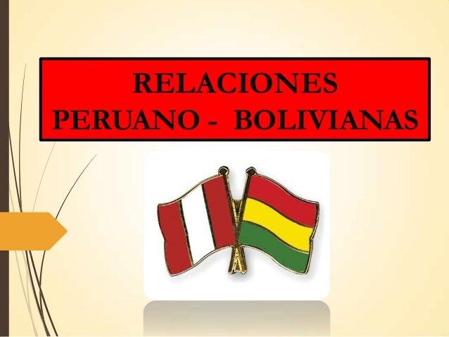 RELACIONES PERUANO - BOLIVIANAS