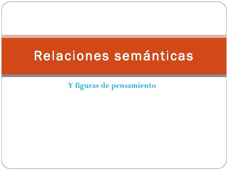 Y figuras de pensamiento Relaciones semánticas