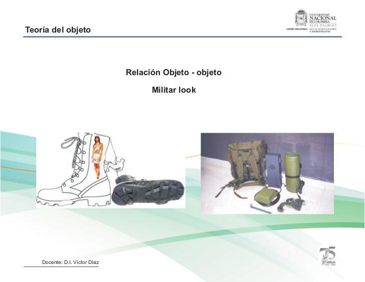 Teoría del objeto                                Relación Objeto - objeto                                      Militar loo...
