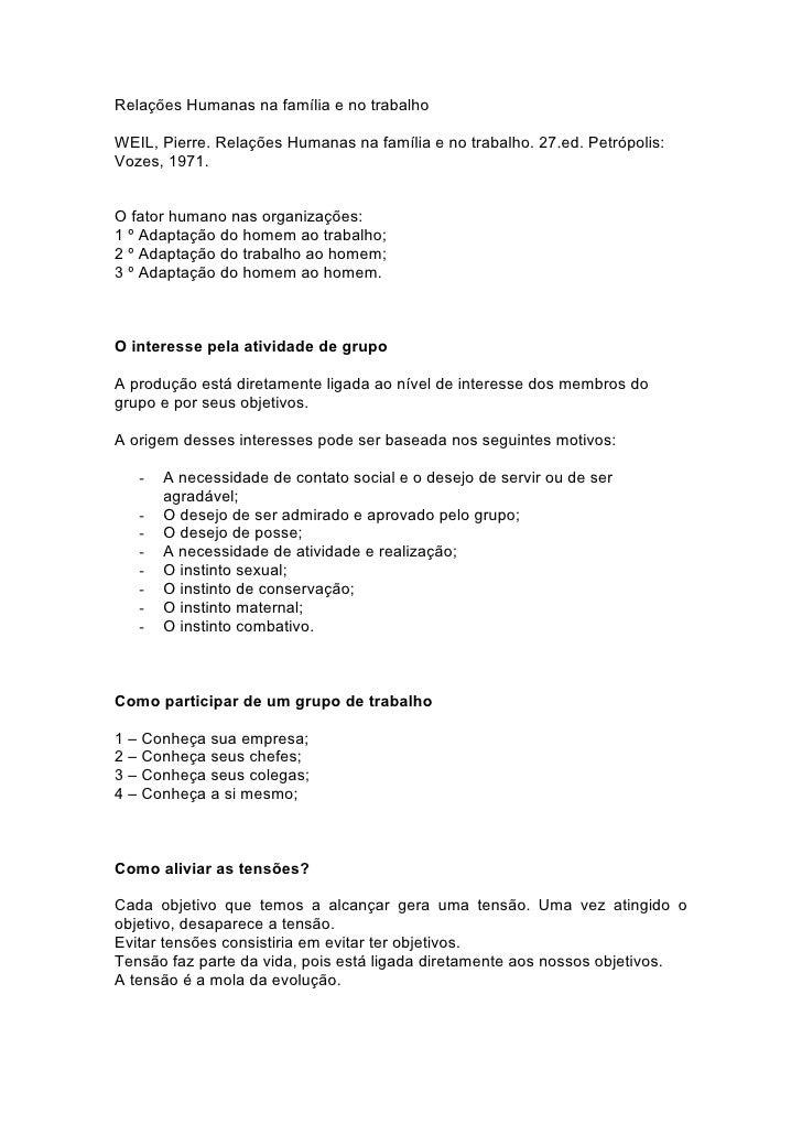 Relações Humanas na família e no trabalho  WEIL, Pierre. Relações Humanas na família e no trabalho. 27.ed. Petrópolis: Voz...