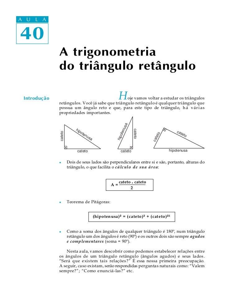 A UA U L A      L A   40  40               A trigonometria               do triângulo retângulo   Introdução              ...