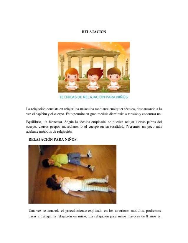 RELAJACION  La relajación consiste en relajar los músculos mediante cualquier técnica, descansando a la vez el espíritu y ...