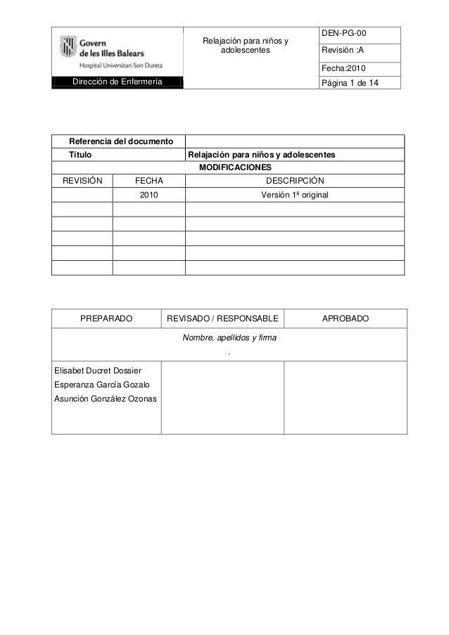 DEN-PG-00 Revisión :A Fecha:2010 Dirección de Enfermería Página 1 de 14 Relajación para niños y adolescentes Referencia de...