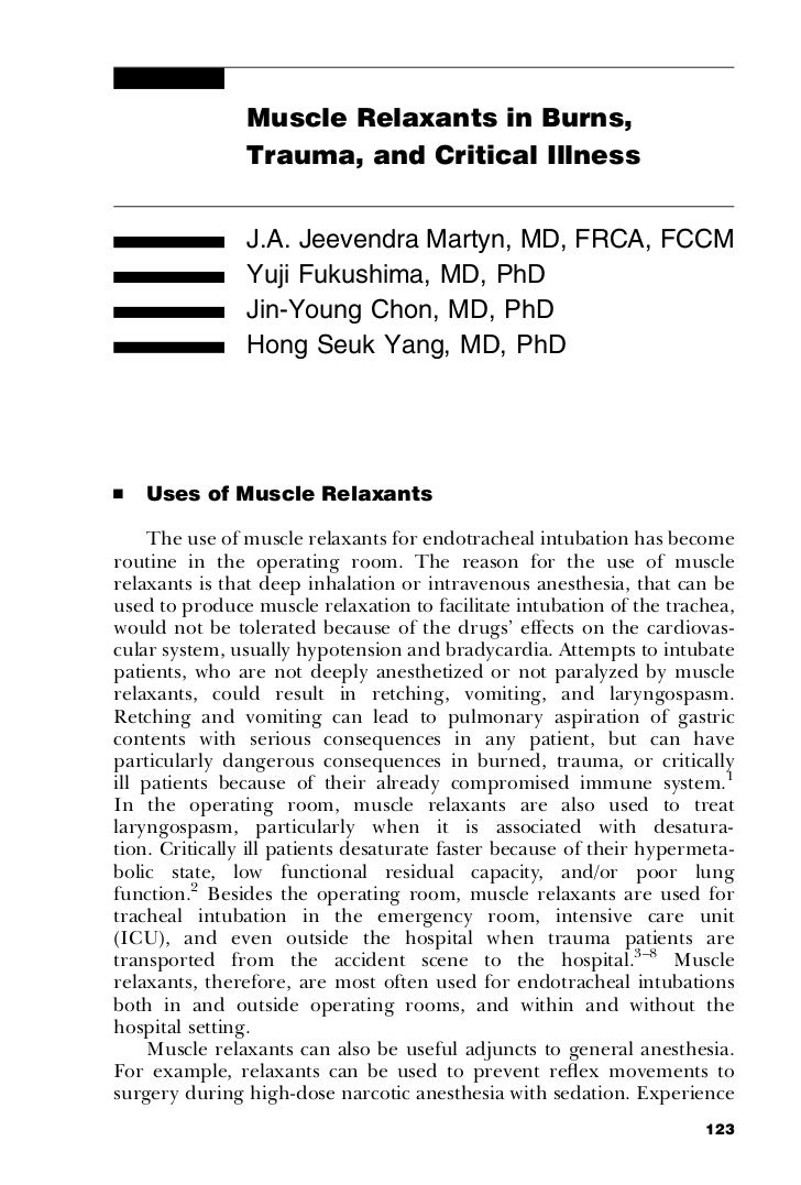 Muscle Relaxants in Burns,                Trauma, and Critical Illness                J.A. Jeevendra Martyn, MD, FRCA, FCC...
