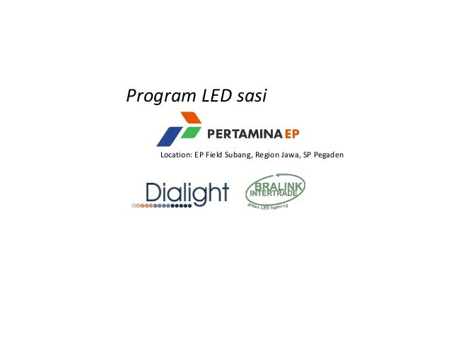 Program LED sasi   Location: EP Field Subang, Region Jawa, SP Pegaden