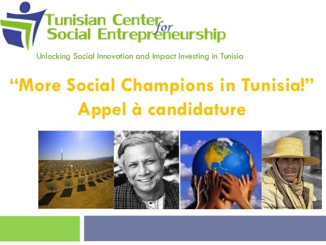 """Unlocking Social Innovation and Impact Investing in Tunisia  """"More Social Champions in Tunisia!"""" Appel à candidature"""