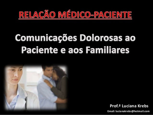 Prof.ª Luciana Krebs Email: lucianakrebs@hotmail.com