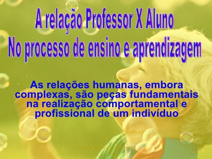 As relações humanas, embora complexas, são peças fundamentais na realização comportamental e profissional de um indivíduo ...