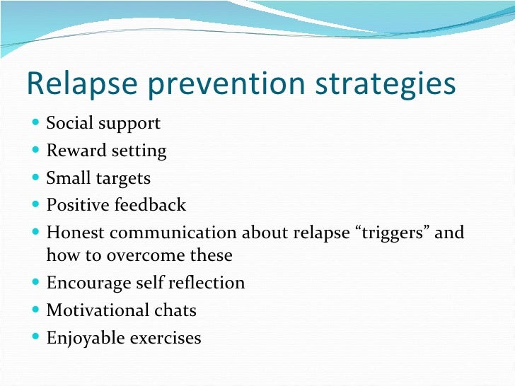 warning sign and triggers relapse prevention essay Enhanced relapse prevention (erp) is a psychological intervention delivered   identifying trigger situations and early warning signs  summary clinical and  demographic information of care coordinators interviewed (n = 21).