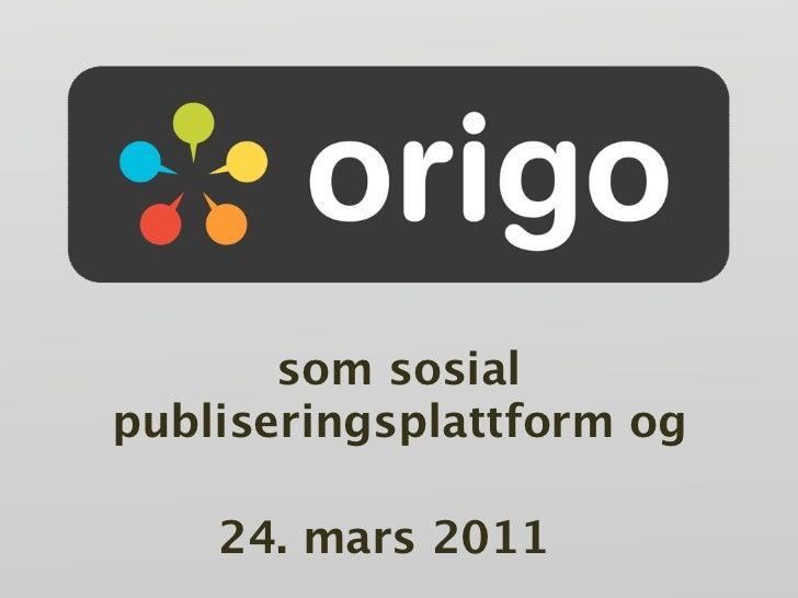 som sosialpubliseringsplattform og    24. mars 2011