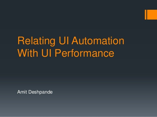 Relate UI automation & performance