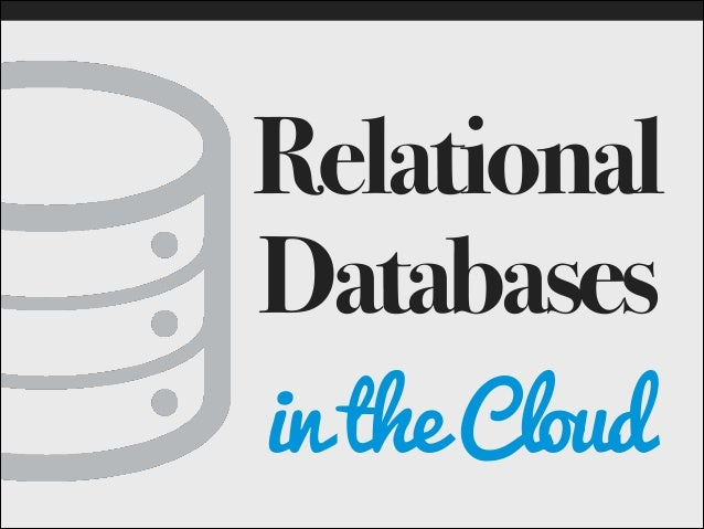 Relational Databases in the Cloud