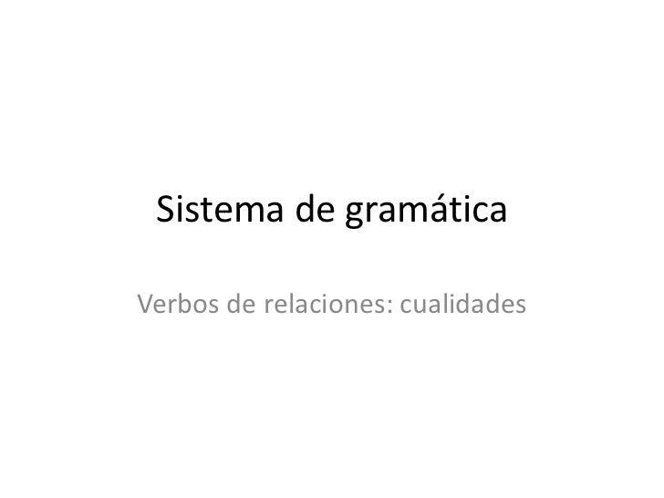 Sistema de gramáticaVerbos de relaciones: cualidades