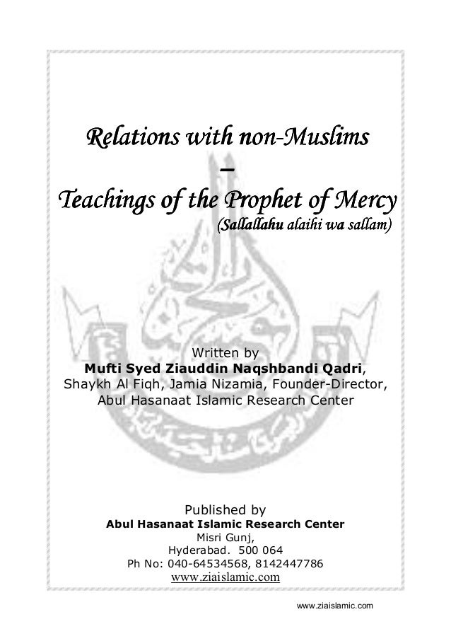nonRelations with non-Muslims – Teachings of the Prophet of Mercy (Sallallahu alaihi wa sallam)  Written by Mufti Syed Zia...