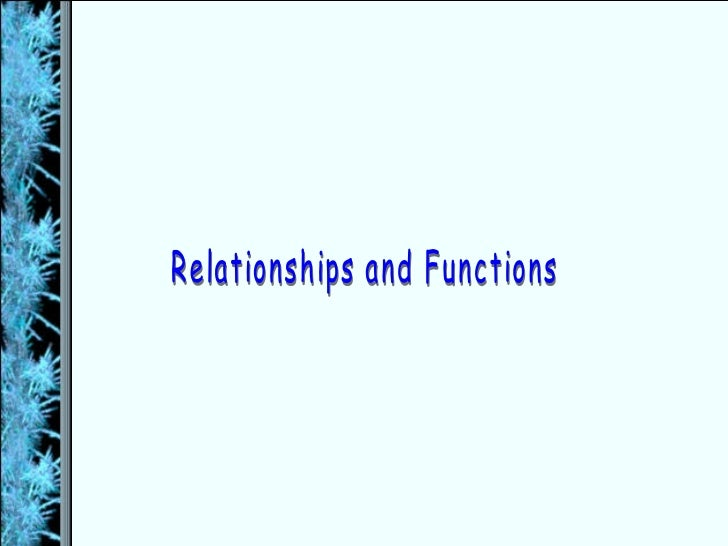 Relations and Functions             Analyze and graph relations.             Find functional values.1) ordered pair     ...