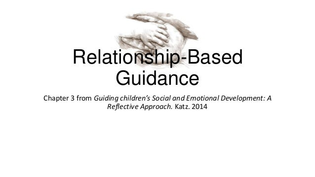 Relationship based guidance