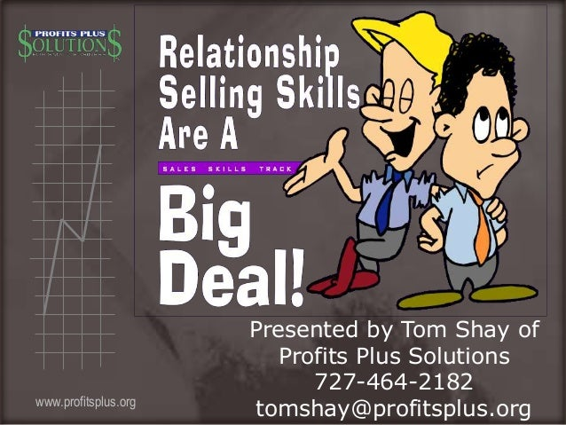 Presented by Tom Shay of Profits Plus Solutions 727-464-2182 tomshay@profitsplus.orgwww.profitsplus.org