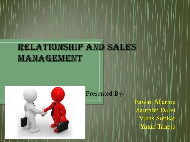 Relationship and sales management