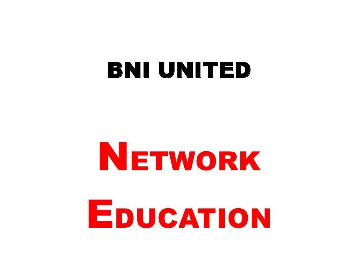 BNI UNITED<br />NETWORK<br />EDUCATION<br />