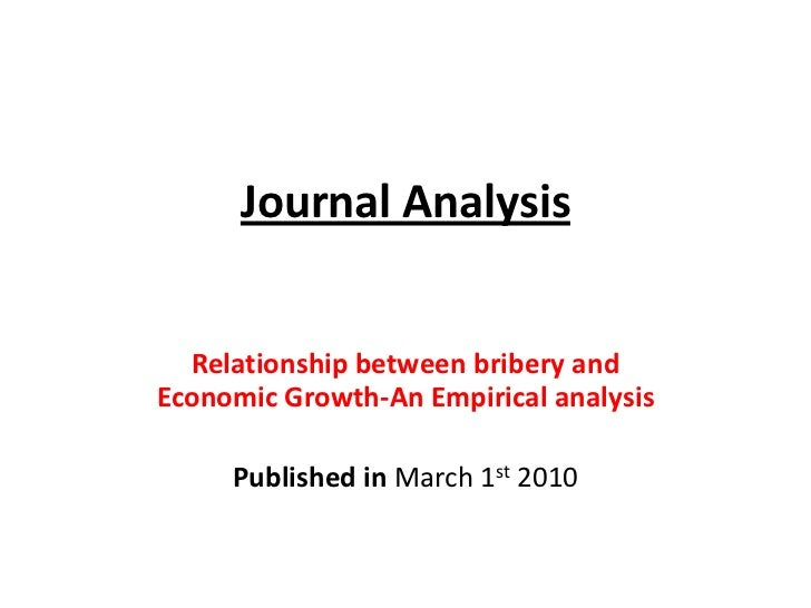 Journal Analysis  Relationship between bribery andEconomic Growth-An Empirical analysis     Published in March 1st 2010