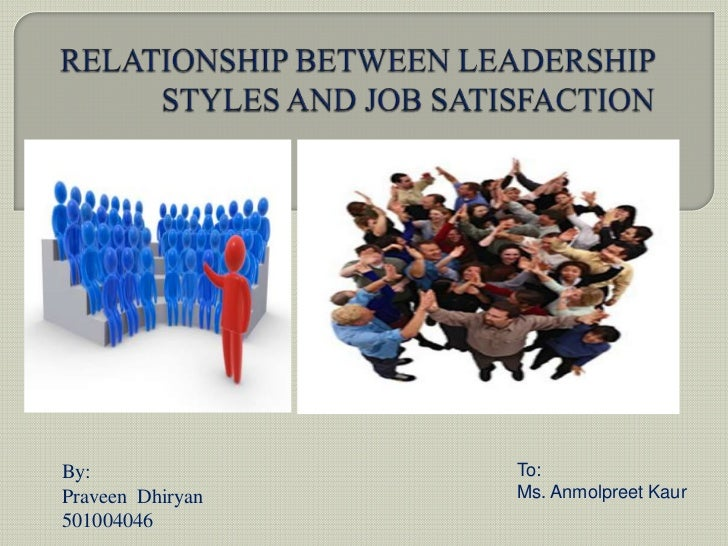leadership styles and job satisfaction thesis Impact of principals/directors' leadership styles on job satisfaction of the faculty members:  interplay between leadership style and job satisfaction.